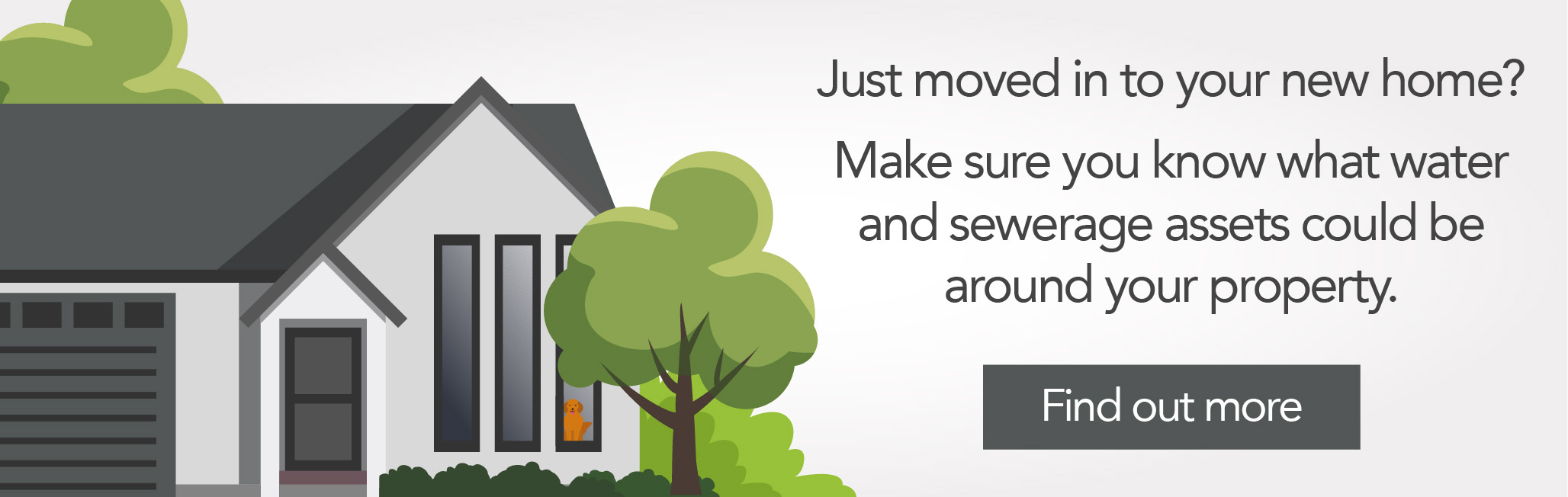Just move in to your new home? Make sure you know what water and sewerage assets could be around your property. Find out more.