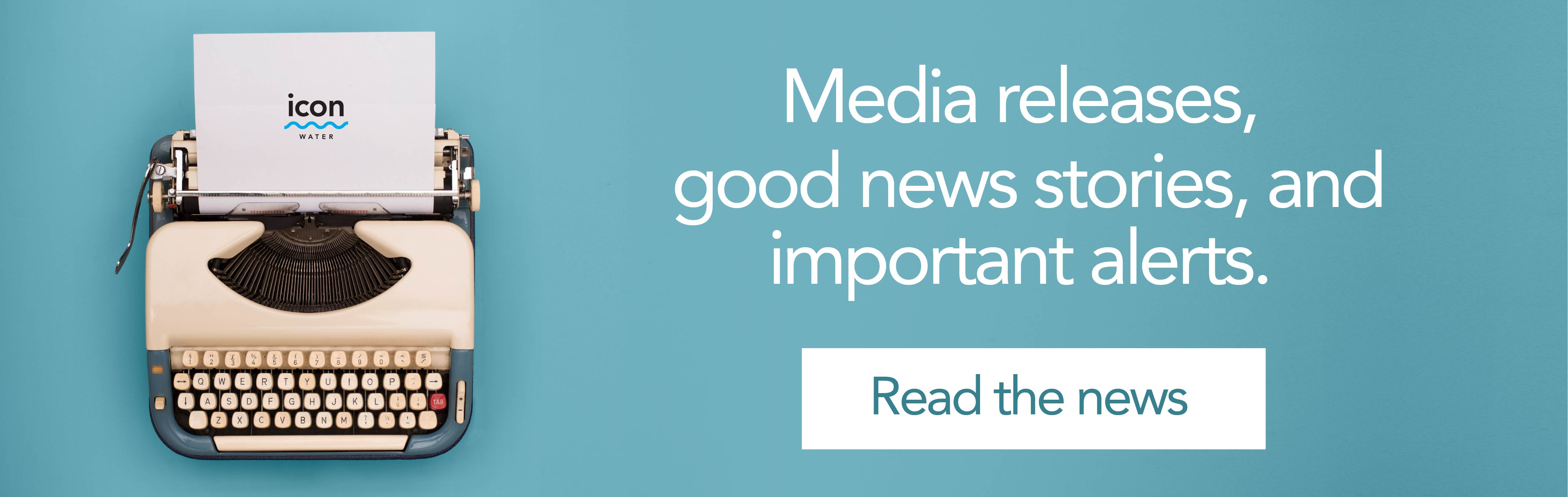 Media releases, good news stories, and important alerts. Read the news?